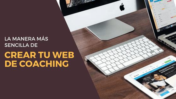 La manera más sencilla de crear tu web de coaching