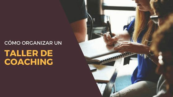 Cómo organizar un taller de coaching