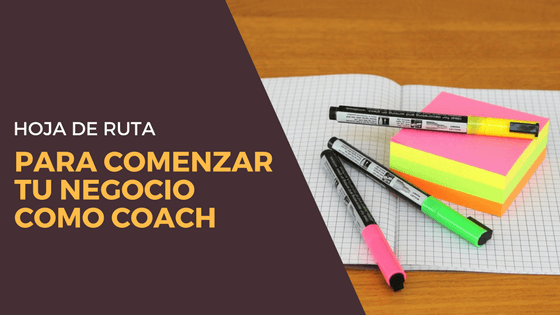 Hoja de ruta para comenzar tu negocio como coach