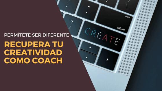 Permítete ser diferente – Recupera tu creatividad como coach