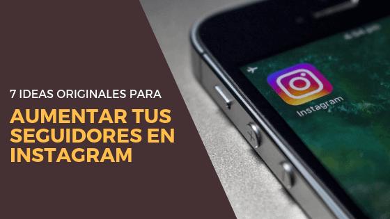 7 ideas originales para aumentar tus seguidores en Instagram si eres profesional del desarrollo personal