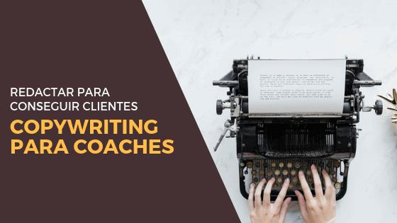 Copywriting para coaches: redactar para conseguir clientes
