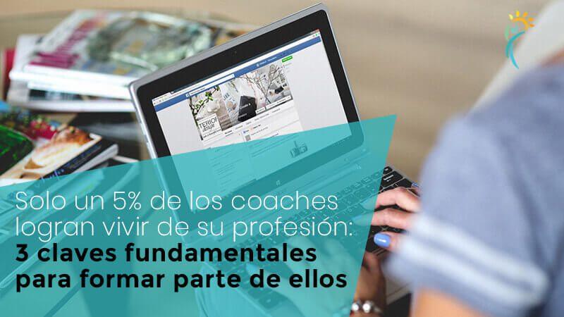 Solo un 5% de los coaches logran vivir de su profesión: 3 claves para formar parte de ellos