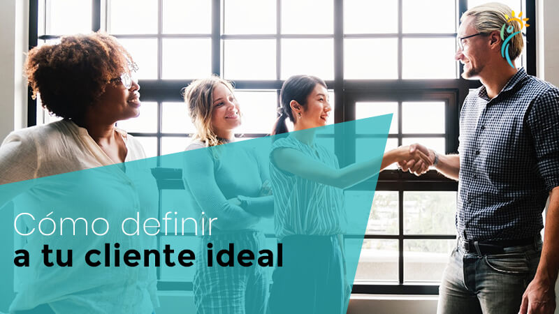 Cómo definir (y encontrar) a tu cliente ideal