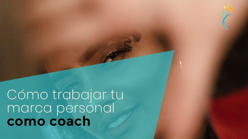 Cómo trabajar tu marca personal como coach