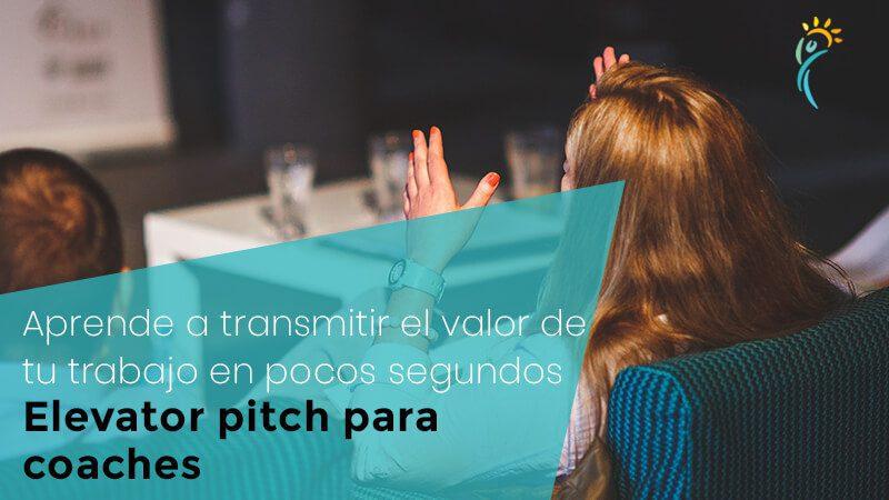 Elevator pitch para coaches: aprende a transmitir el valor de tu trabajo en pocos segundos